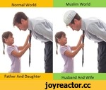 Normal World Father And Daughter Muslim World i Husband And Wife