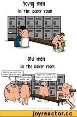 """Yovng men in The locker room 1 si s 1 а У 9 Q Q Old men in the locker room you catch that game laet night a Уои bet your elder ly teetfclee I <M> Pvfjtm art rumber ant) Piggers ere gonru go all the way the year"""" Tbe Oatmed httj>y/tV*oa1rrvuicc#r<"""