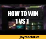 HOW TO WIN 1VS1 [DOTA2],Games,,The easiest way to the win.