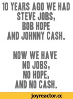 10 YEARS AGO WE HAD STEVE JOBS, BOB HOPE AND JOHNNY CASH.