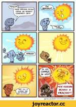*тох*)_ ____________________ 7 ТАКАЯ МРАЧНАЯ ПОГОДА I СЕЙЧАС ш немного \ солнечного света , ' ты ЗВАААЛ9 мистер солнце! УРА А А!) ' ЗА ЧТО, \ солнце, ЗА ЧТО?!I моя лювовв велика и УЖАСНА!!! 'ХЕХ...УХ...Я ДУМАЮ УЖЕ ДОСТАТОЧНО.. © КвУ'|Л Во1К www.wa5CofcowiC.com
