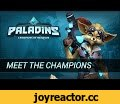 Paladins - Meet the Champions!,Gaming,Paladins,Hi-Rez Studios,SMITE,CCG,Collectible Cards,TCG,Shooter,Arena,Siege,Just in time for Day 1 of the Paladins closed beta, meet the champions of the realm!  For more on Paladins, head over to http://www.paladins.com  Follow us for updates!