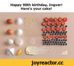 Happy 90th birthday, Ingvar! Here's your cake!