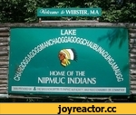'' Welcome lo WEBSTER, M A HOME OF THE NIPMUC INDIANS SJGN PROVIDED BY d-THE MASSACHUSETTS TURNPIKE AUTHORITY AND VVDO CHAMBER OF COMMERCE
