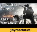 Battlefield 1 Conquest PS4 Pro Frame Rate Test,Gaming,Battlefield 1 Frame Rate,Frame Rate,bf1 frame rate,bf 1 frame rate,framerate,battlefield 1 framerate,bf1 framerate,frame rate test,frame rate tests,battlefield,battlefield 1,bf1,bf 1,ps4,playstation,playstation 4 pro,ps4