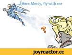 Mercy, fly with me
