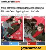 MomusFeedNEWs More actresses stepping forward accusing Michael Cera of giving them blue balls Posted on November 12, 2017, 07:51 EST fun rtsnvw.. [ixnrtsnvftt ¿UIJ festival ©