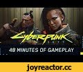 Cyberpunk 2077 Gameplay Reveal — 48-minute walkthrough,Gaming,Cyberpunk,Cyberpunk 2077,CP,CP77,CP2077,2077,E3,E3 2018,gameplay,official,E3 Cyberpunk,E3 Cyberpunk 2077,video game,game,RPG,Night City,FPP,cd projekt,cd projekt red,CDPR,cd project,cd project red,Mike Pondsmith,Xbox,Xbox On