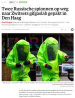 = Menu nrc.nl > abonnementen Twee Russische spionnen op weg naar Zwitsers gifgaslab gepakt in Den Haag Zaak-Skripal Westerse inlichtingendiensten verhinderden dit voorjaar een hack in een Zwitsers laboratorium voor nucleaire, biologische en chemische wapens. f JoepDohmen O 13 September 2018 om