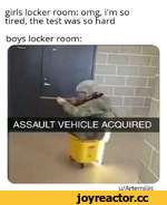 girls locker room: omg, I'm so tired, the test was so hard boys locker room: u/Artemiiiis