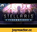 Stellaris: Federations - Expansion Announcement Teaser,Gaming,stellaris,space,grand strategy,strategy,console,games,paradox,exploration,warfare,dlc,PC,Steam,windows,Diplomacy,expansion,federations,teaser,The supreme art of war is to subdue the enemy without fighting. With the Stellaris: Federations