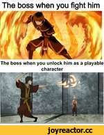 The boss when you unlock him as a playable character The boss when you fight him