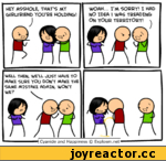 WO AH... I'M SORRY! I HAD NO IDEA I WAS TREADING ON YOUR TERRITORY!   HEY ASSHOLE, THAT'S MY GIRLFRIEND YOU'RE HOLDING! WELL THEN, WE'LL JUST HAVE TO АЛАНЕ SURE YOU DON'T MAldE THE SAME MISTAKE AGAIN, WON'T WE?	4 ^ Cyanide and Happiness © Explosm.net