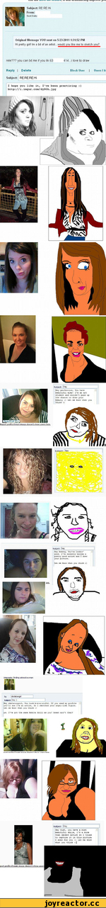 Original Message YOU sent on 5/23/2011 1:31:52 PM Hi preny girl* Im a bit of an artist wouldj^ujike^ rele??? you can txt me if you lik 63 414. J love to draw ReP'V I Delete B|ockUs Subject: RE RE RE Hi I hope you like it. I've been practicing :) nttp://i.imgur.coro/dy9Gh.j pg